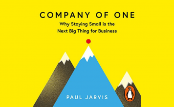 Book Notes of 'Company of One: Why Staying Small is the Next Big Thing for Business' by Paul Jarvis