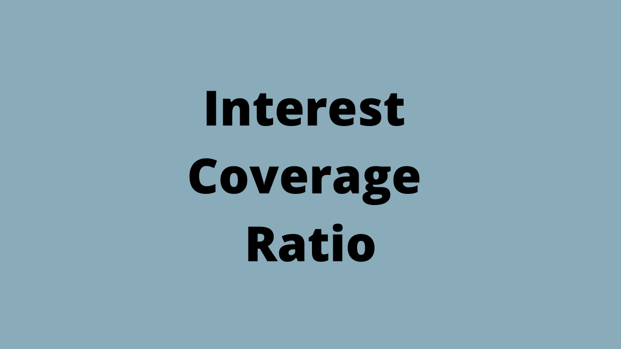 Interest Coverage Ratio  - Meaning & Calculation
